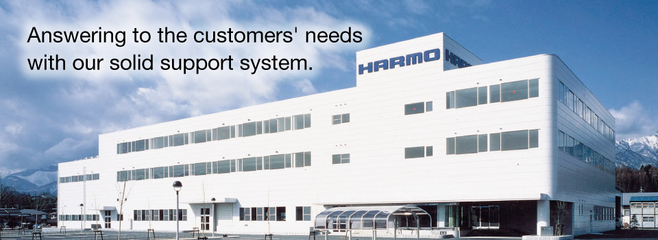 Answering to the customers' needs with our solid support system.